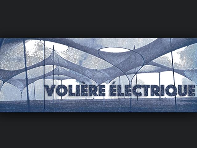 Volière Électrique