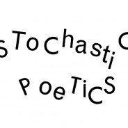 stochastic poetics